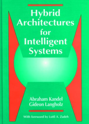 Hybrid Architectures for Intelligent Systems: 1st Edition (Hardback) book cover