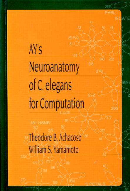 Ay's Neuroanatomy of C. Elegans for Computation: 1st Edition (Hardback) book cover