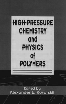 High-Pressure Chemistry and Physics of Polymers: 1st Edition (Hardback) book cover