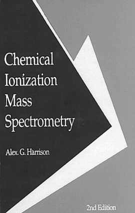 Chemical Ionization Mass Spectrometry: 2nd Edition (Hardback) book cover