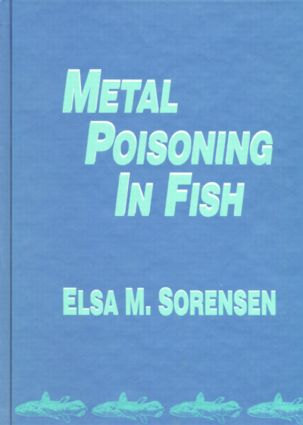 Metal Poisoning in Fish: 1st Edition (Hardback) book cover