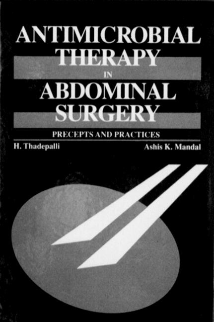 Antimicrobial Therapy in Abdominal Surgery: Precepts and Practices, 1st Edition (Hardback) book cover