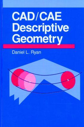 CAD/CAE Descriptive Geometry: 1st Edition (Hardback) book cover