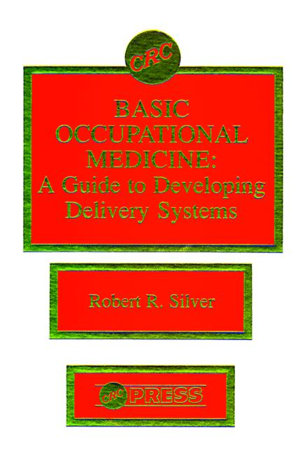 Basic Occupational MedicineA Guide to Developing Delivery Systems: 1st Edition (Hardback) book cover