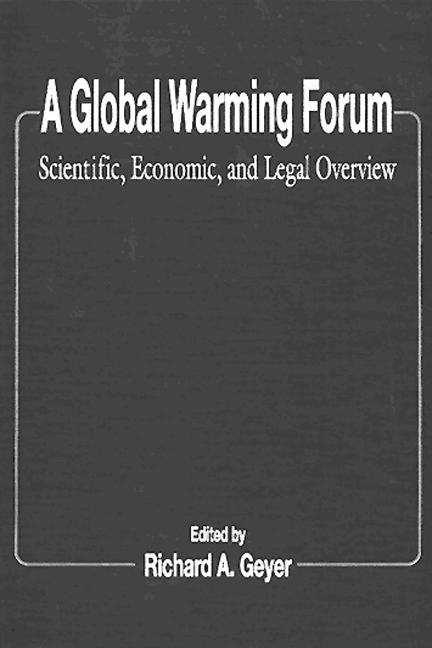 A Global Warming Forum: Scientific, Economic, and Legal Overview, 1st Edition (Hardback) book cover