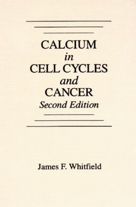 Calcium in Cell Cycles and Cancer: 2nd Edition (Hardback) book cover
