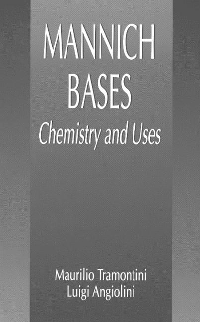 Mannich Bases-Chemistry and Uses: 1st Edition (Hardback) book cover
