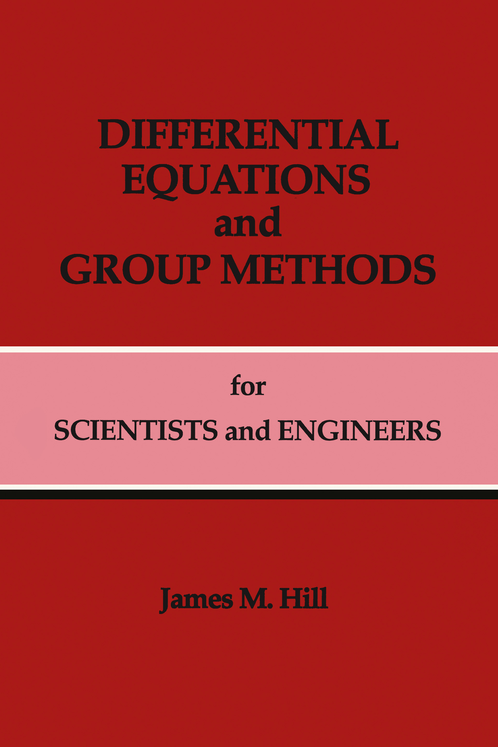 Differential Equations and Group Methods for Scientists and Engineers: 1st Edition (Hardback) book cover