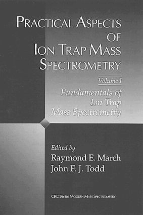 Practical Aspects of Ion Trap Mass Spectrometry, Volume I: 1st Edition (Hardback) book cover