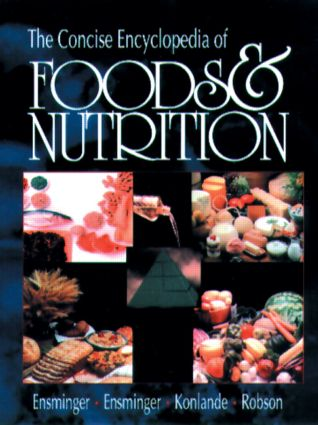 The Concise Encyclopedia of Foods & Nutrition (Hardback) book cover
