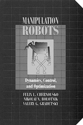 Manipulation RobotsDynamics, Control, and Optimization: 1st Edition (Hardback) book cover