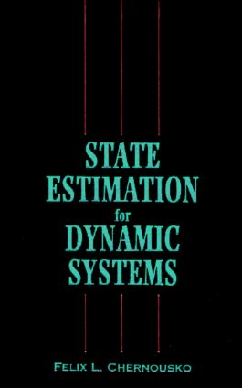 State Estimation for Dynamic Systems: 1st Edition (Hardback) book cover