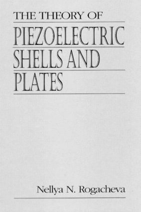 The Theory of Piezoelectric Shells and Plates: 1st Edition (Hardback) book cover