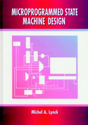 Microprogrammed State Machine Design: 1st Edition (Hardback) book cover