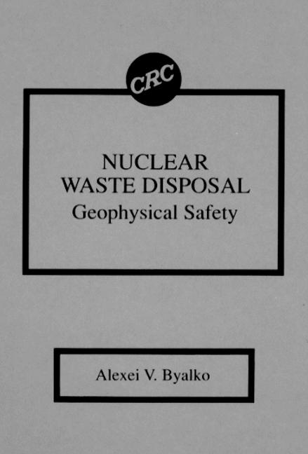 Nuclear Waste Disposal: Geophysical Safety, 1st Edition (Hardback) book cover