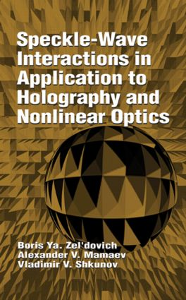 Speckle-Wave Interactions in Application to Holography and Nonlinear Optics: 1st Edition (Hardback) book cover
