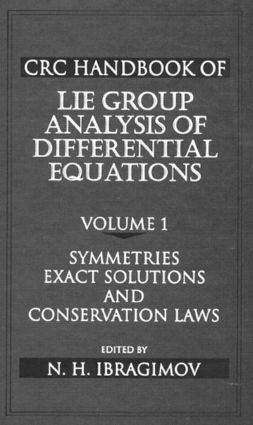 CRC Handbook of Lie Group Analysis of Differential Equations, Volume I: Symmetries, Exact Solutions, and Conservation Laws, 1st Edition (Paperback) book cover