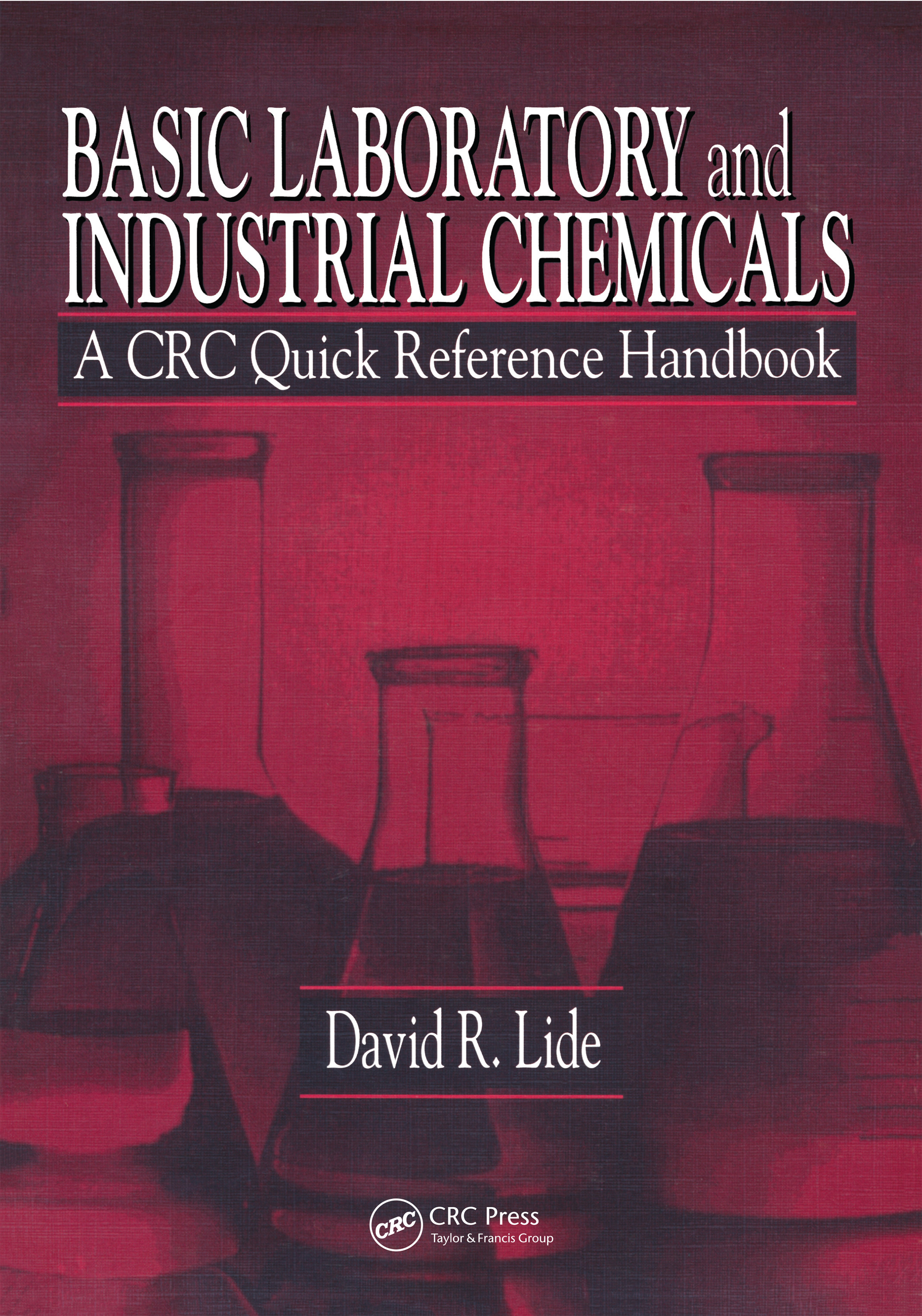 Basic Laboratory and Industrial Chemicals: A CRC Quick Reference Handbook, 1st Edition (Paperback) book cover