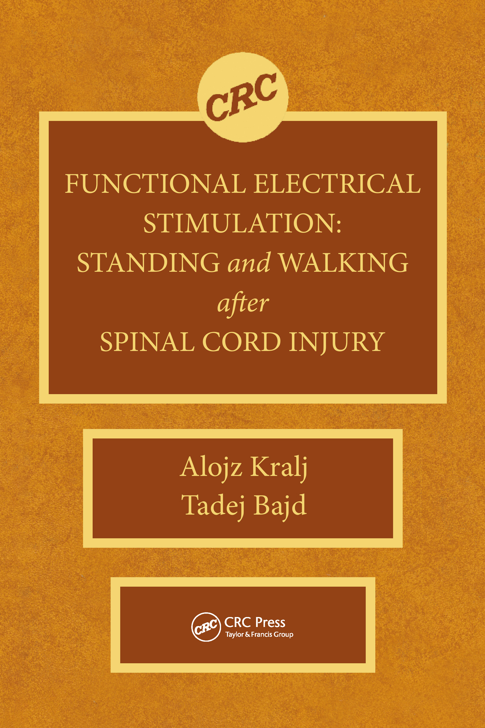 Functional Electrical Stimulation: Standing and Walking After Spinal Cord Injury, 1st Edition (Hardback) book cover