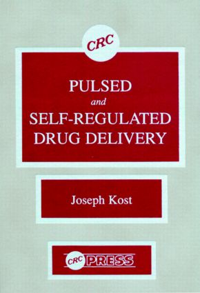 Pulsed and Self-Regulated Drug Delivery: 1st Edition (Hardback) book cover