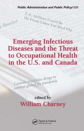 Emerging Infectious Diseases and the Threat to Occupational Health in the U.S. and Canada (Hardback) book cover