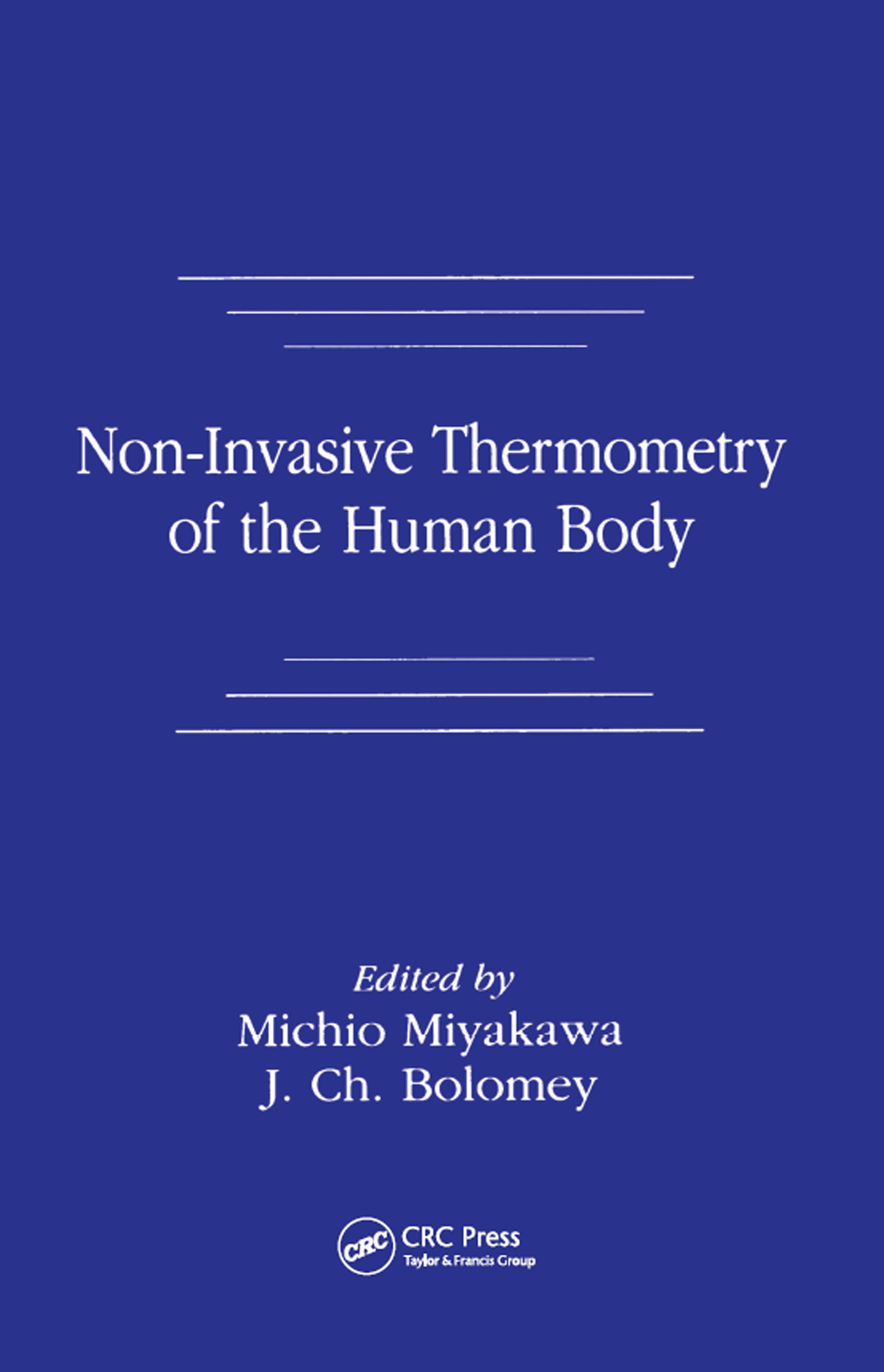 Non-Invasive Thermometry of the Human Body: 1st Edition (Hardback) book cover
