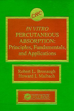 In Vitro Percutaneous Absorption: Principles, Fundamentals, and Applications, 1st Edition (Hardback) book cover