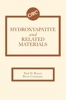 Hydroxyapatite and Related Materials: 1st Edition (Hardback) book cover