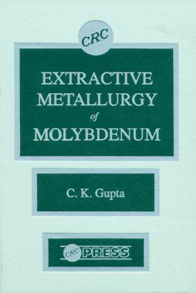 Extractive Metallurgy of Molybdenum: 1st Edition (Hardback) book cover