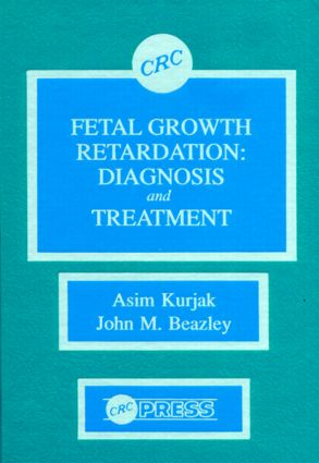 Fetal Growth Retardation: Diagnosis and Treatment, 1st Edition (Hardback) book cover