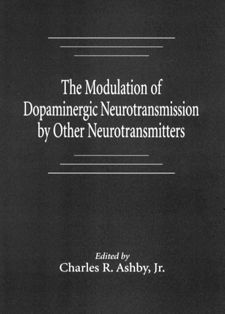 The Modulation of Dopaminergic Neurotransmission by Other Neurotransmitters: 1st Edition (Hardback) book cover