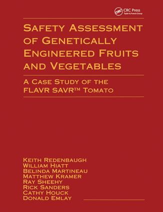 Safety Assessment of Genetically Engineered Fruits and Vegetables: A Case Study of the Flavr Savr Tomato, 1st Edition (Hardback) book cover