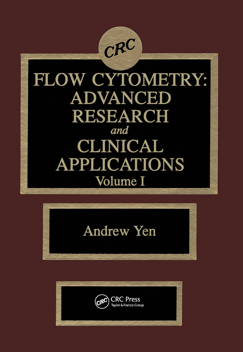 Flow Cytometry: Advanced Research and Clinical Applications, Volume I, 1st Edition (Hardback) book cover