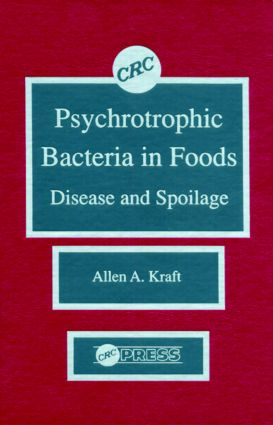Psychotropic Bacteria in FoodsDisease and Spoilage: 1st Edition (Hardback) book cover