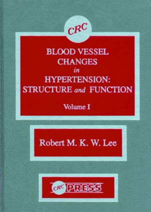 Blood Vessel Changes in Hypertension Structure and Function, Volume I: 1st Edition (Hardback) book cover