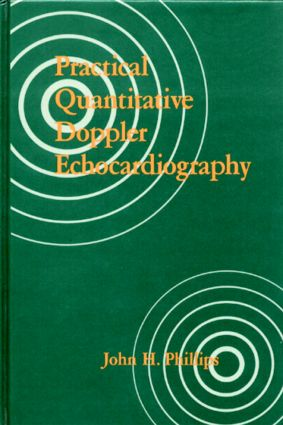 Practical Quantitative Doppler Echocardiography: 1st Edition (Hardback) book cover