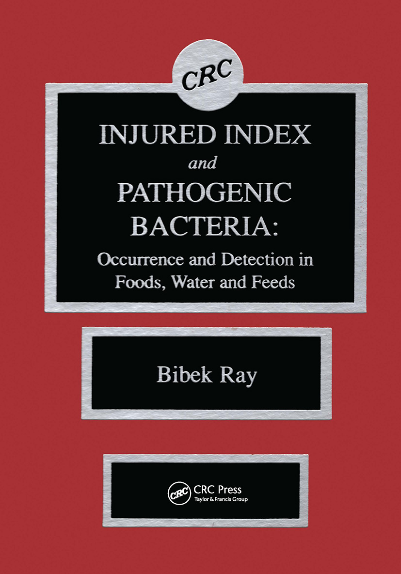 Injured Index and Pathogenic Bacteria: Occurence and Detection in Foods, Water and Feeds, 1st Edition (Hardback) book cover