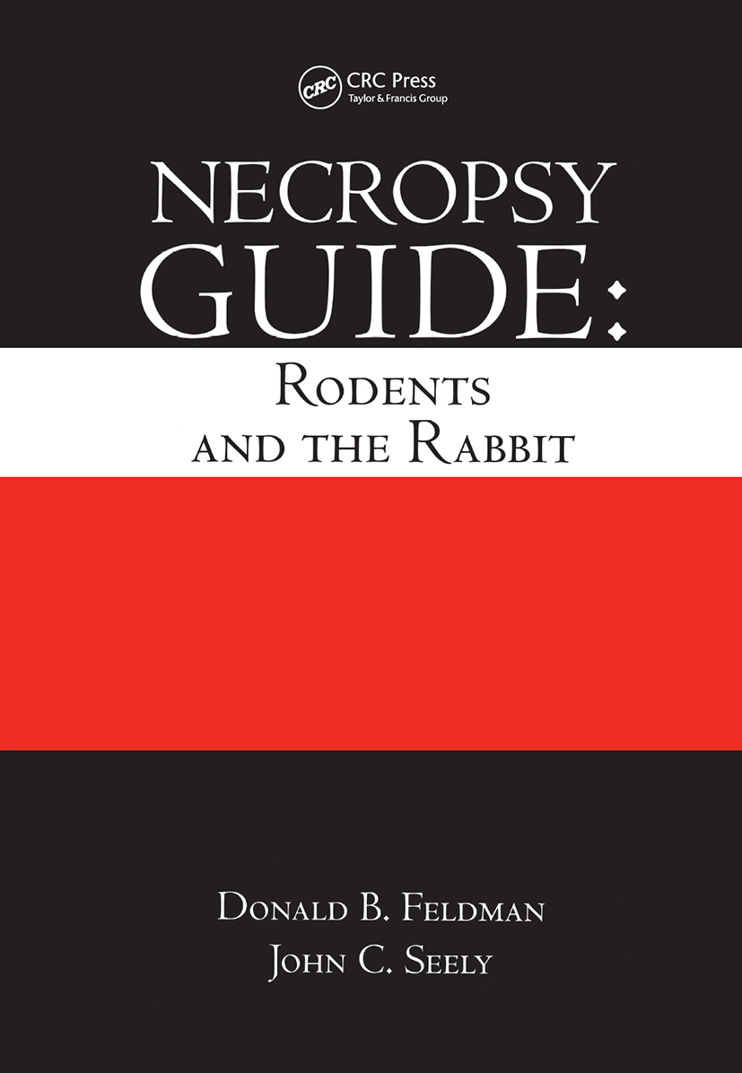 Necropsy Guide: Rodents and the Rabbit, 1st Edition (Hardback) book cover