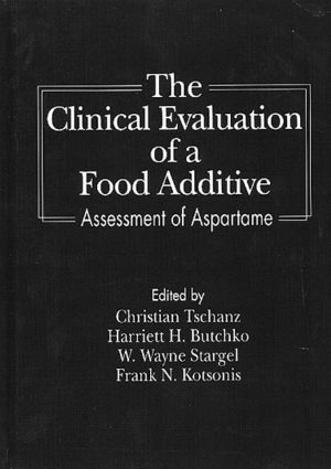 The Clinical Evaluation of a Food Additives: Assessment of Aspartame, 1st Edition (Hardback) book cover
