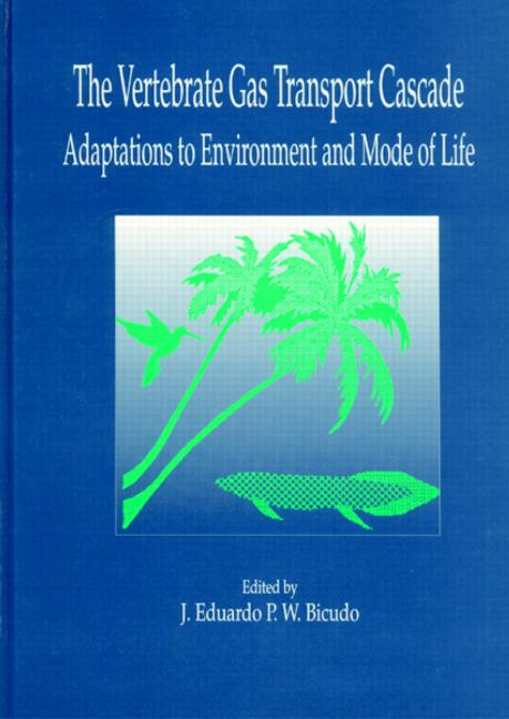 The Vertebrate Gas Transport Cascade: Adaptations to Environment and Mode of Life, 1st Edition (Hardback) book cover