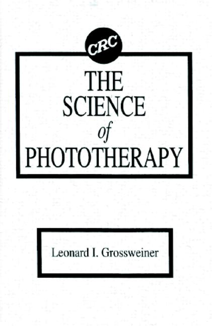 The Science of Phototherapy: 1st Edition (Hardback) book cover