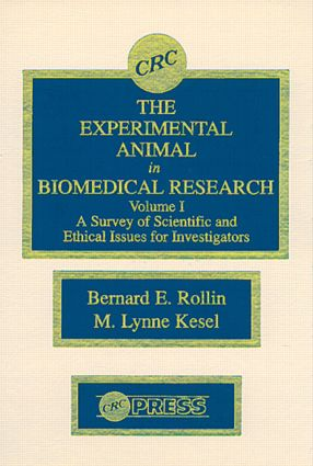 The Experimental Animal in Biomedical Research: A Survey of Scientific and Ethical Issues for Investigators, Volume I, 1st Edition (Hardback) book cover