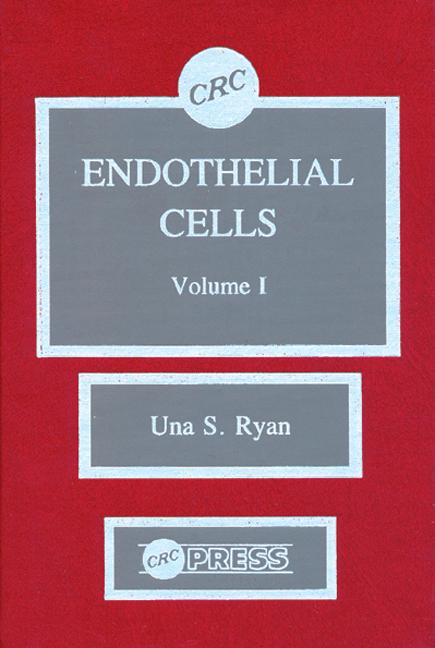 Endothelial Cells, Volume I: 1st Edition (Hardback) book cover