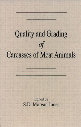 Quality and Grading of Carcasses of Meat Animals: 1st Edition (Hardback) book cover
