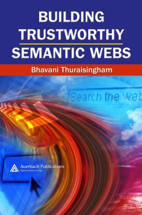 Building Trustworthy Semantic Webs: 1st Edition (Hardback) book cover