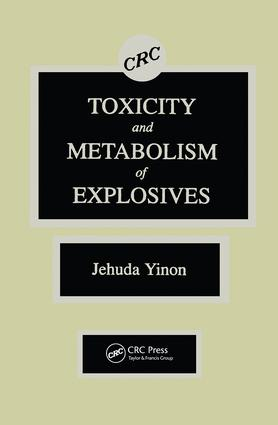 Toxicity and Metabolism of Explosives: 1st Edition (Hardback) book cover