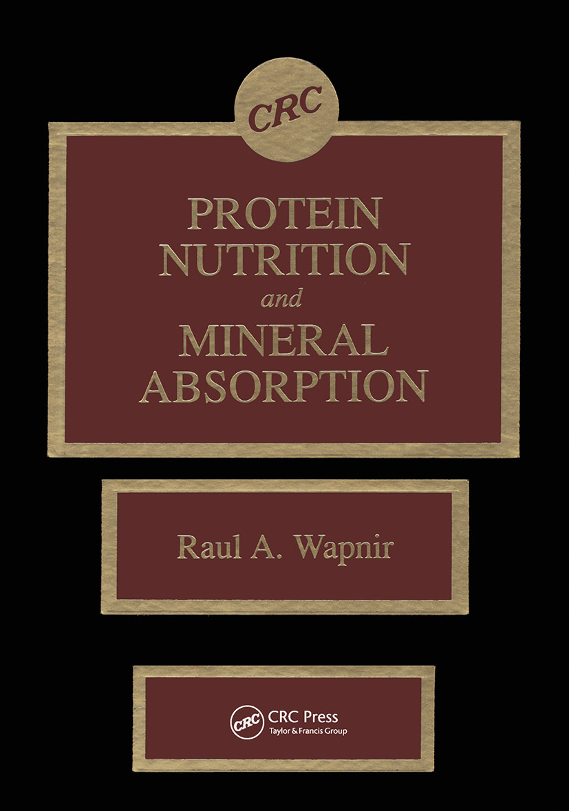 Protein Nutrition and Mineral Absorption: 1st Edition (Hardback) book cover