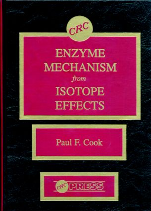 Enzyme Mechanism from Isotope Effects: 1st Edition (Hardback) book cover