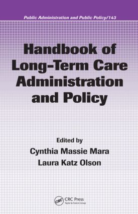 Handbook of Long-Term Care Administration and Policy book cover