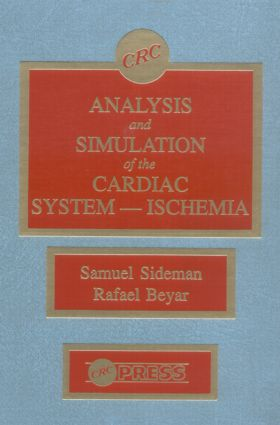 Analysis and Simulation of the Cardiac System Ischemia: 1st Edition (Hardback) book cover